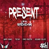 Present Life Riddim by Various Artists