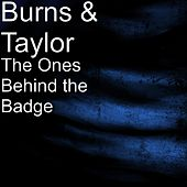 Play & Download The Ones Behind the Badge by Burns | Napster
