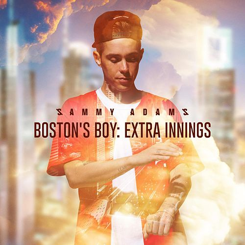 Play & Download Boston's Boy: Extra Innings by Sammy Adams | Napster