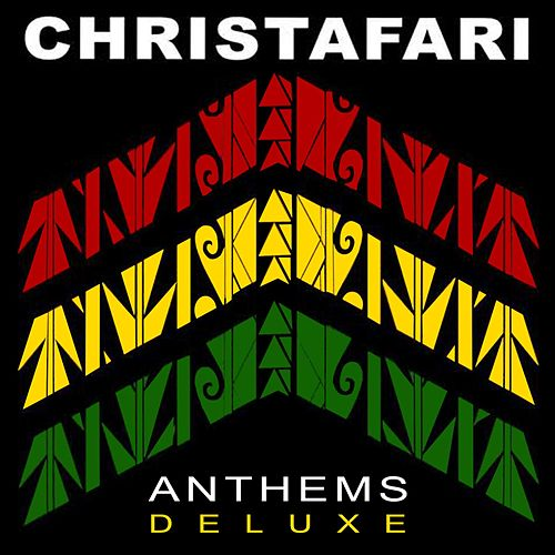 Play & Download Anthems (Deluxe) by Christafari | Napster