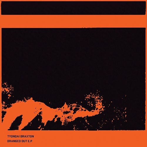 Play & Download Oranged Out - EP by Tyondai Braxton | Napster