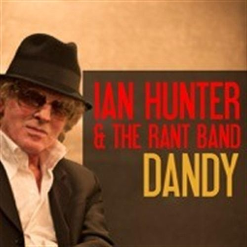 Play & Download Dandy (feat. Rant Band) by Ian Hunter | Napster