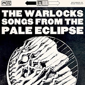 Play & Download Songs from the Pale Eclipse by The Warlocks | Napster