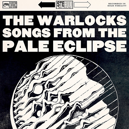 Songs from the Pale Eclipse by The Warlocks