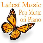 Play & Download Latest Music - Pop Music on Piano by Soft Background Music  | Napster