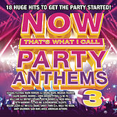 Play & Download NOW Party Anthems, Vol. 3 by Various Artists | Napster