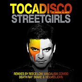Play & Download Streetgirls (Remixes) by Tocadisco | Napster