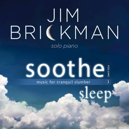 Soothe, Vol. 2: Sleep von Jim Brickman