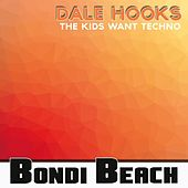 Play & Download The Kids Want Techno by Dale Hooks | Napster