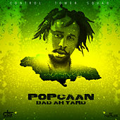 Play & Download Bad Ah Yard - Single by Popcaan | Napster