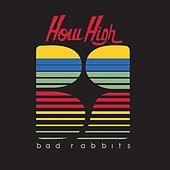 How High - Single by Bad Rabbits