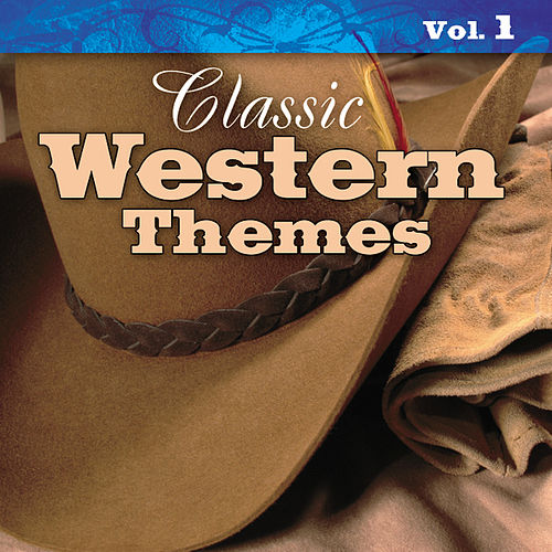 Play & Download Classic Western Themes Vol. 1 by Various Artists | Napster