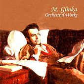 Play & Download M. Glinka: Orchestral Works by USSR State Symphony Orchestra | Napster