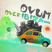 Play & Download Ovum over Ibiza 2016 by Various Artists | Napster