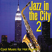 Jazz in the City 2 by Various Artists