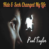 Play & Download Hide & Seek Changed My Life by Paul Taylor | Napster