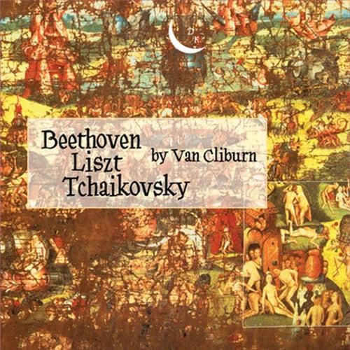 Van Cliburn. Beethoven/Liszt/Tchaikovsky by Van Cliburn