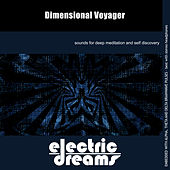 Play & Download Dimensional Voyager by Electric Dreams  | Napster
