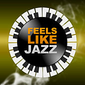 Play & Download Feels Like Jazz – Best Instrumental Piano Jazz, Smooth Jazz, Restaurant & Jazz Club by New York Jazz Lounge | Napster