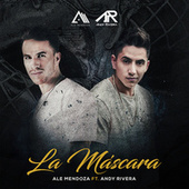 Play & Download La Mascara (feat. Andy Rivera) by Ale Mendoza | Napster