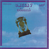 Play & Download Omega 7 - Időrabló by Omega | Napster