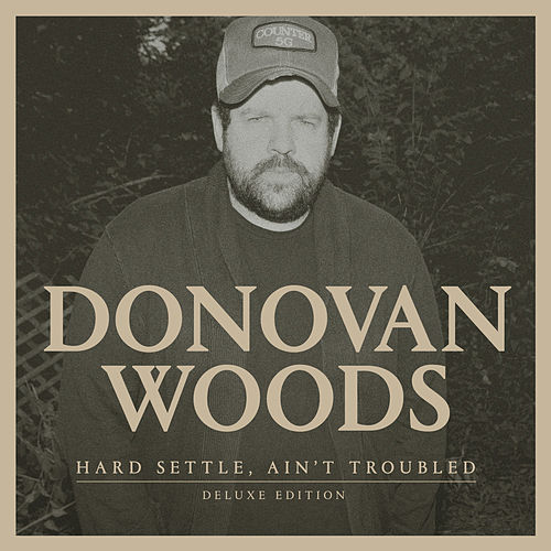 Play & Download Hard Settled, Ain't Troubled by Donovan Woods | Napster