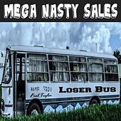 Play & Download Mega Nasty Sales: Loser Bus by Paul Taylor | Napster