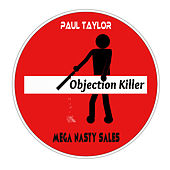 Play & Download Mega Nasty Sales: Objection Killer by Paul Taylor | Napster