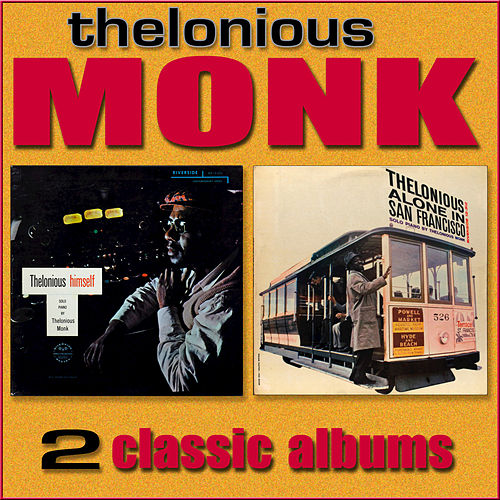 Thelonious Himself / Thelonious Alone in San Francisco by Thelonious Monk