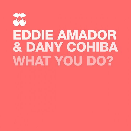 What You Do? by Eddie Amador