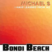 I Have Learned from Me by Michael S.
