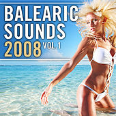 Play & Download Balearic Sounds 2008 vol.1 by Various Artists | Napster