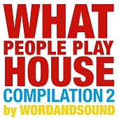 What People Play House Compilation 2 by Wordandsound by Various Artists
