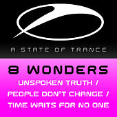 Play & Download Unspoken Truth / People Dont Change / Time Waits For No One by 8 Wonders | Napster