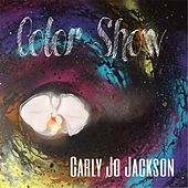 Color Show by Carly Jo Jackson