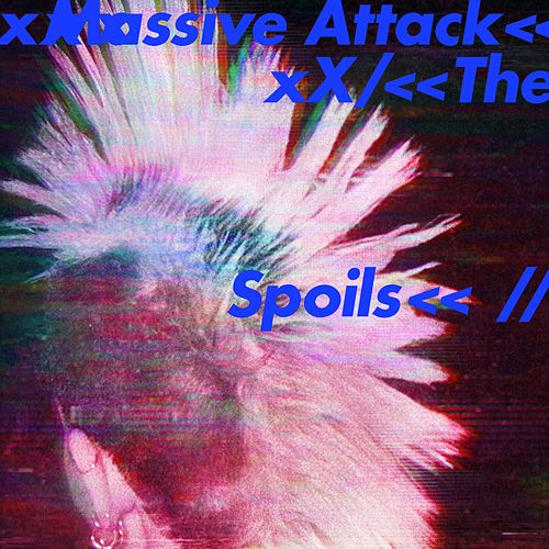 The Spoils von Massive Attack