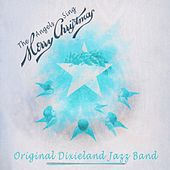 Play & Download The Angels Sing Merry Christmas by Original Dixieland Jazz Band | Napster