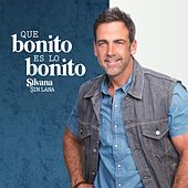 Play & Download Que Bonito Es Lo Bonito Silvana by Carlos Ponce | Napster