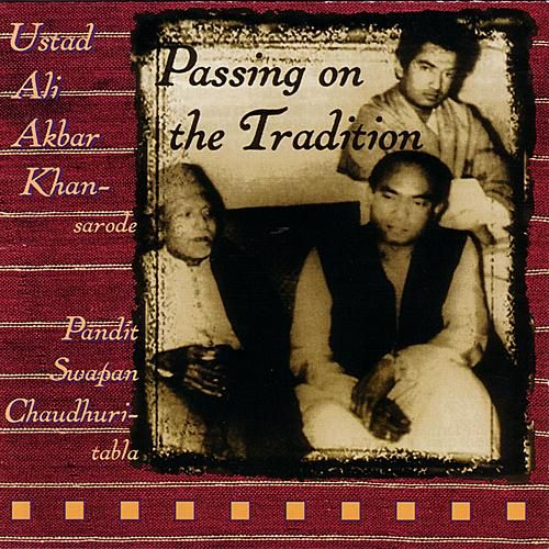 Play & Download Passing on the Tradition by Ali Akbar Khan | Napster