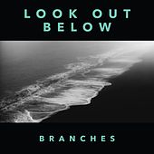Play & Download Look Out Below by Branches | Napster