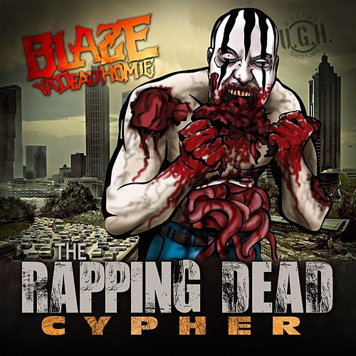 Play & Download Rapping Dead Cypher by Blaze Ya Dead Homie | Napster