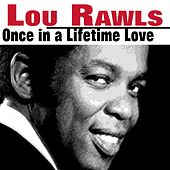 Once in a Lifetime Love von Lou Rawls