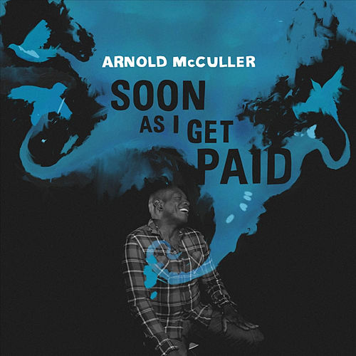 Play & Download Soon As I Get Paid by Arnold McCuller | Napster