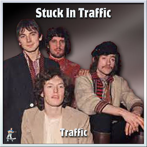Play & Download Stuck In Traffic by Traffic | Napster