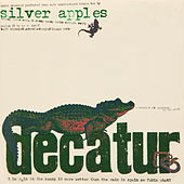 Play & Download Decatur by Silver Apples | Napster