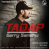 Play & Download Tadap (Unplugged) by Garry Sandhu | Napster