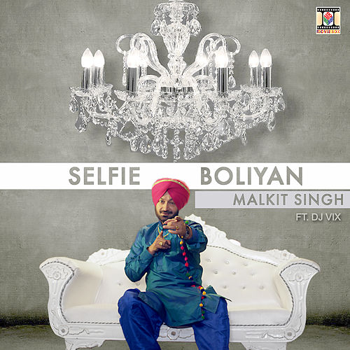 Play & Download Selfie Boliyan by Malkit Singh | Napster