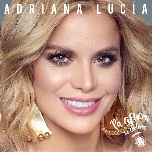 Pa' Afuera los Dolores de Adriana Lucía