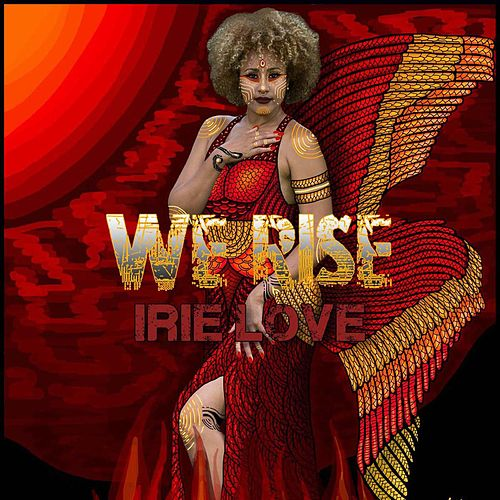 We Rise by Irie Love