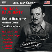 Michael Daugherty: Tales of Hemingway, American Gothic & Once upon a Castle (Live) by Various Artists